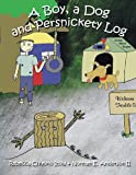 A Boy, a Dog and Persnickety Log, Norman E. Anderson Ii and Rebecca Chiyoko Itow, 0615794513