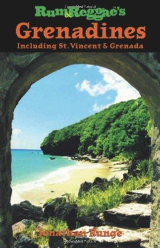 Rum & Reggae's Grenadines: Including St. Vincent & Grenada (Rum & Reggae series)