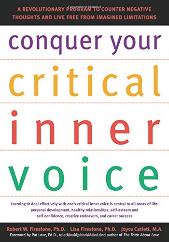 conquer-your-critical-inner-voice-a-revolutionary-program-to-counter-negative-thoughts-and-live-free