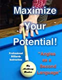 Maximize Your Potential!: Angles as a Second Language