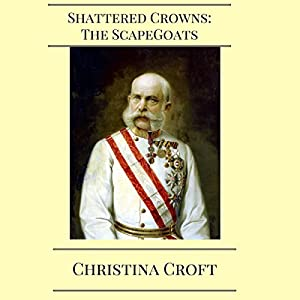 Shattered Crowns: The Scapegoats Audiobook