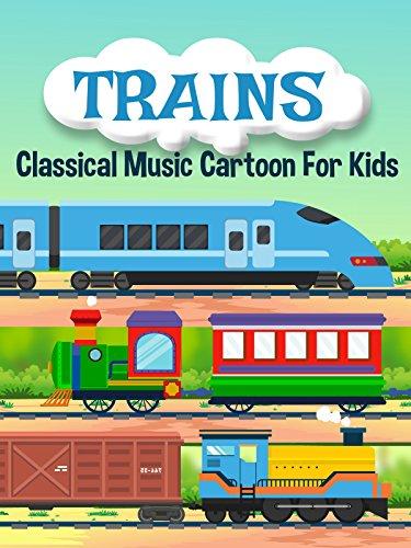 Trains Classical Music Cartoon For Kids