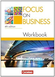 Focus on Business - 4th Edition: B1-B2 - Workbook mit Lösungsschlüssel und CD