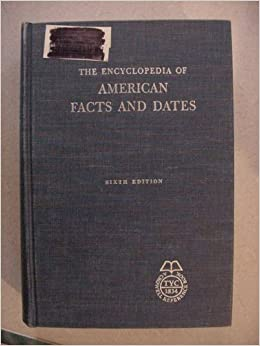 The Encyclopedia Of American Facts And Dates With Supplemnt 70s Gorton Carruth Associates Amazon Books