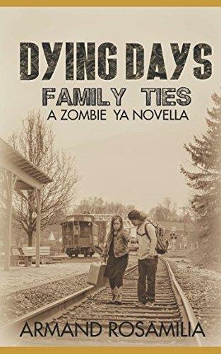 Dying Days: Family Ties: A Zombie YA Novella ebook