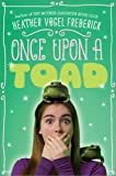 Once upon a Toad, Heather Vogel Frederick, 141698478X