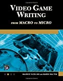 Video Game Writing, Maurice Suckling and Mark Walton, 1936420155