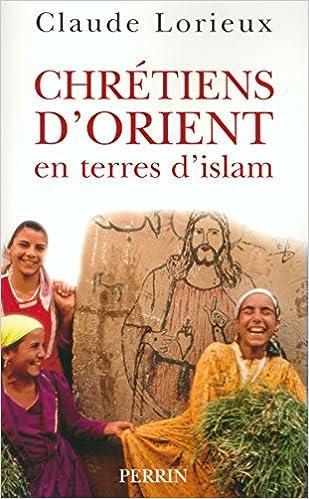 Livres Chrétiens d'Orient en terre d' Islam epub, pdf