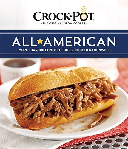 - Crock-Pot All American: More Than 100 Comfort Foods Enjoyed Nationwide