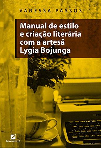 Manual de Estilo e Criação Literária com a Artesã Lygia Bojunga