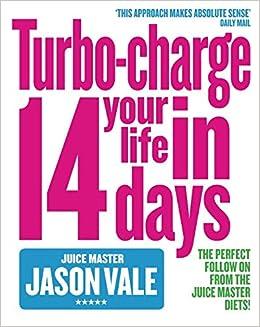 Turbo-charge Your Life in 14 Days: Amazon.es: Jason Vale: Libros en idiomas extranjeros