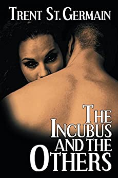 The Incubus and The Others by [St. Germain, Trent]