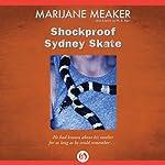 Shockproof Sydney Skate | M. E. Kerr