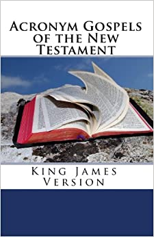Book Acronym Gospels of the New Testament: King James Version