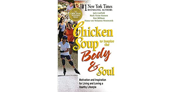 Amazon.com: Chicken Soup to Inspire the Body and Soul ...