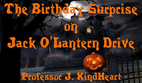 The Birthday Surprise on Jack O'Lantern Drive (A Children's Rhyming Picture Book about friendship on Halloween -