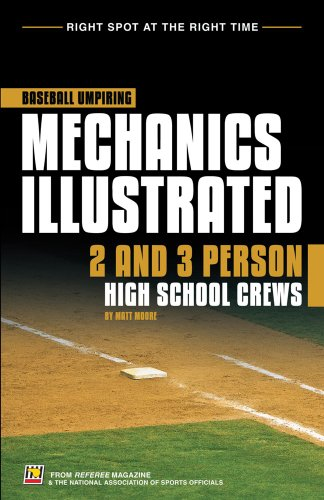 Baseball Umpiring Mechanics Illustrated: 2 and 3 Person High School Crews with CD-ROM