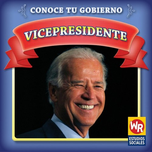 Vicepresidente / Vice President (Conoce Tu Gobierno/ Know Your Government) (Spanish Edition) by Brand: Weekly Reader Early Learning
