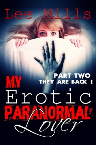 Download My Erotic Paranormal Lover - Part II: They Are Back! ebook