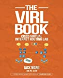 img - for The VIRL BOOK: A Step-by-Step Guide Using Cisco Virtual Internet Routing Lab book / textbook / text book