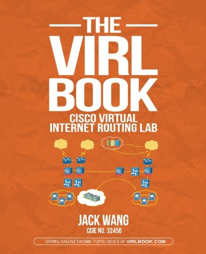 the-virl-book-a-step-by-step-guide-using-cisco-virtual-internet-routing-lab