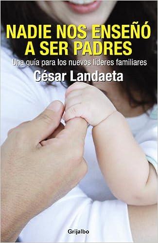 Book Nadie nos enseno a ser padres (Spanish Edition)