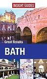 Insight Guides: Great Breaks Bath (Insight Great Breaks)