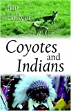 Coyotes and Indians, James Hillyer, 0973809264