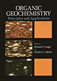 img - for Organic Geochemistry: Principles and Applications (Topics in Geobiology) book / textbook / text book