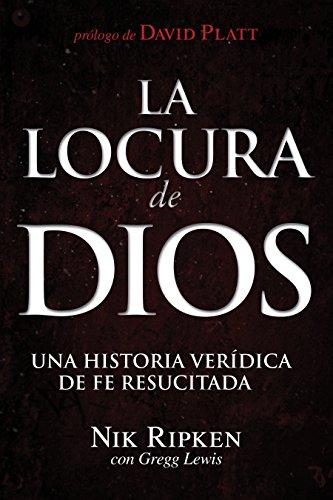 La Locura de Dios: Una historia verídica de fe resucitada (Spanish Edition)
