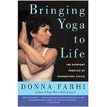 Bringing Yoga to Life by Donna Farhi Reprint edition (2005)
