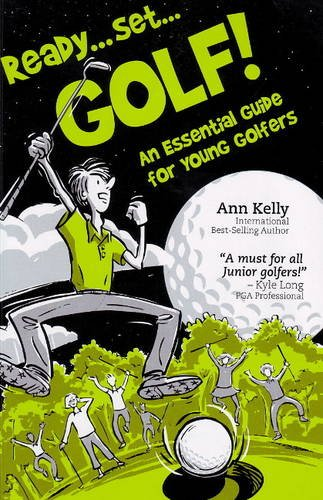 Ready, Set, Golf! an Essential Guide for Young ()