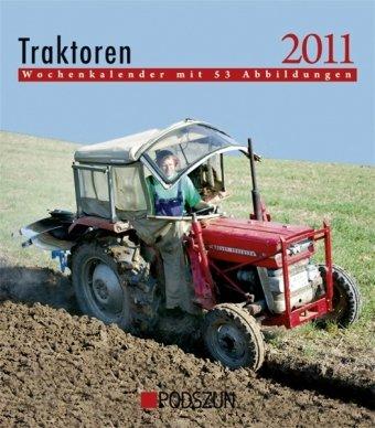 Traktoren 2011: Wochenkalender mit 53 Abbildungen