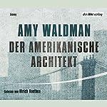 Der amerikanische Architekt   Amy Waldman