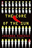 Front cover for the book The Core of the Sun by Johanna Sinisalo