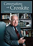 Conversations with Cronkite, Walter Cronkite and Don Carleton, 0976669730