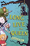 Long Live the Queen: Magnificent Tales of Misadventure