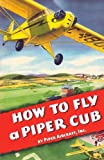 How To Fly a Piper Cub
