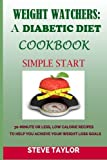 img - for Weight Watcher: A Diabetic Diet Cookbook:: 30-Minute or Less, Low Calories Recipes: To Help You Achieve Your Weight Loss Goals book / textbook / text book