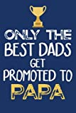 img - for Only The Best Dads Get Promoted To Papa (6x9 Journal): Lined Writing Notebook, 120 Pages - Navy Blue with Gold Trophy book / textbook / text book
