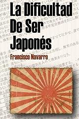 La dificultad se ser japonés (Spanish Edition)