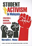 Student Activism in Malaysia, Meredith L. Weiss, 0877277540