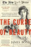 The Curse of Beauty: The Scandalous & Tragic Life of Audrey Munson, America's First Supermodel