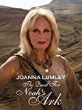 Joanna Lumley - The Quest For Noah's Ark
