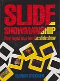 Slide Showmanship, Elinor Stecker-Orel, 0817458794