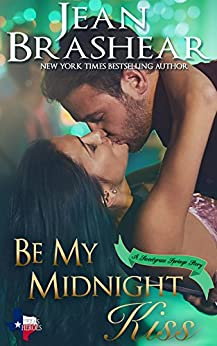 Be My Midnight Kiss: Sweetgrass Springs Stories (Texas Heroes Book 25) by [Brashear, Jean]