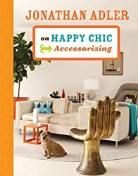Jonathan Adler on Happy Chic Accessorizing