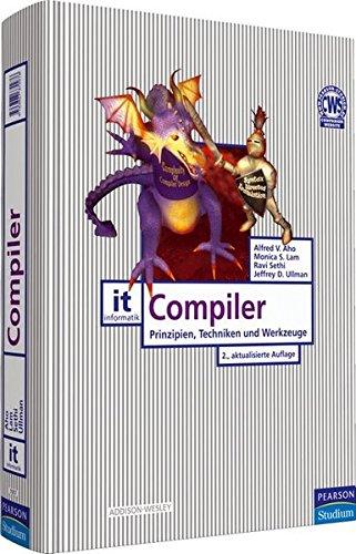 Compiler: Prinzipien, Techniken und Werkzeuge (Pearson Studium - IT)