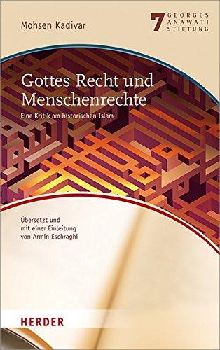 gottes-recht-und-menschenrechte-eine-kritik-am-historischen-islam-verffentlichungen-der-georges-anawati-stiftung-buchreihe