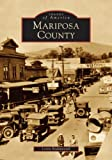 img - for Mariposa County (CA) (Images of America) book / textbook / text book